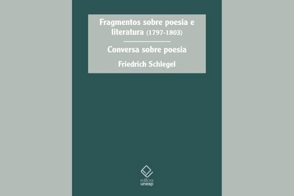 Editora Unesp lança tradução inédita de textos de Friedrich Schlegel