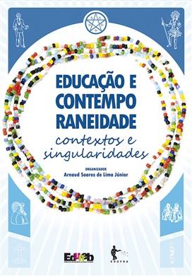 EDUCAÇÃO E CONTEMPORANEIDADE contextos e singularidades