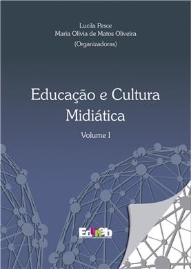 EDUCAÇÃO E CULTURA MIDIÁTICA - Volume I ou II