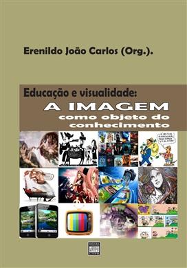 EDUCAÇÃO E CULTURA VISUAL Aprendizagens, discursos e memórias