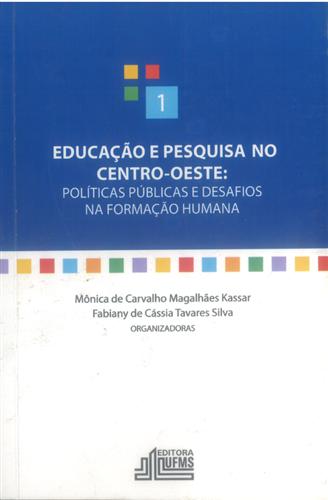 Educação e Pesquisa no Centro-Oeste: Políticas Públicas e Desafios na Formação Humana – 1