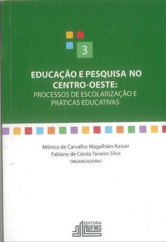 Educação e Pesquisa no Centro-Oeste: Processos de Escolarização e Práticas educativas – 3