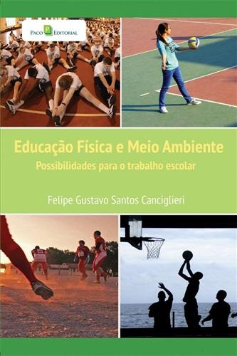 Educação Física e Meio Ambiente: Possibilidades Para o Trabalho Escolar
