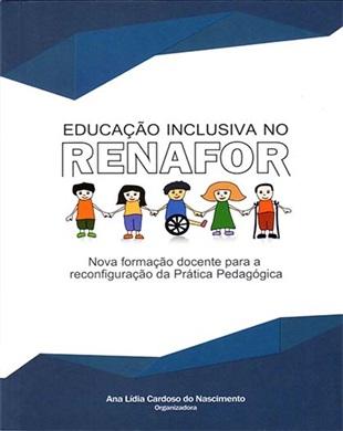 EDUCAÇÃO INCLUSIVA NO RENAFOR; NOVA FORMAÇÃO DOCENTE PARA RECONFIGURAÇÃO DA PRÁTICA PEDAGÓGICA