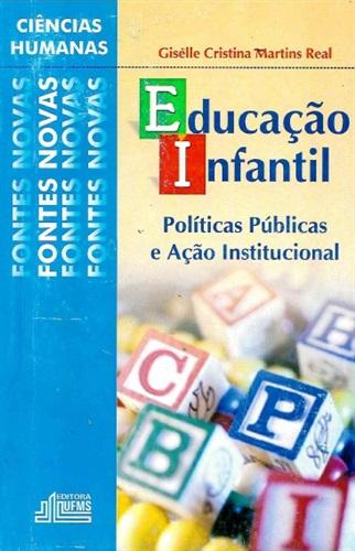 Educação Infantil: Políticas Públicas e Ação Institucional