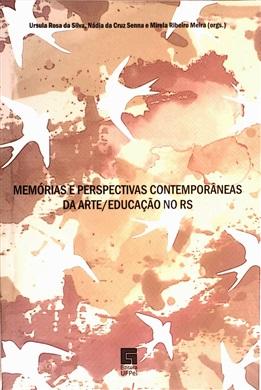 Memórias e perspectivas contemporâneas da Arte/Educação no RS