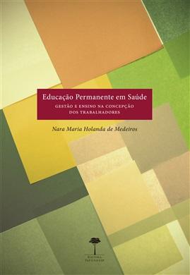 Educação Permanente em Saúde: Gestão e Ensino na Concepção dos Trabalhadores
