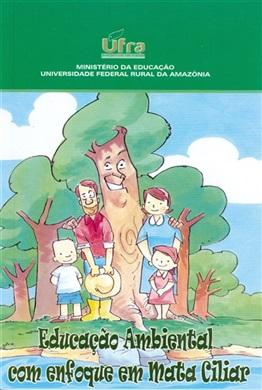EDUCAÇÃO AMBIENTAL COM ENFOQUE NA MATA CILIAR