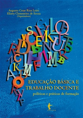 Educação Básica e Trabalho Docente: políticas e práticas de formação