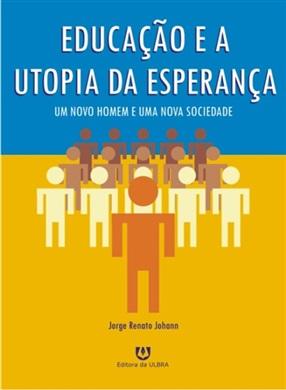 Educação e a Utopia da Esperança
