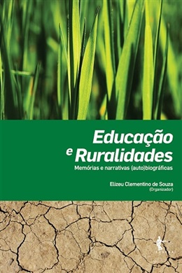 Educação e ruralidades: memórias e narrativas (auto)biográficas