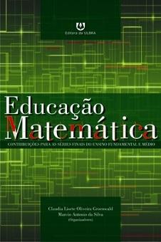 Educação Matemática: contribuições para as séries finais do ensino fundamental e médio