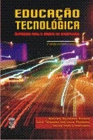 EDUCAÇÃO TECNOLÓGICA: ENFOQUES PARA O ENSINO DE ENGENHARIA (edição esgotada)