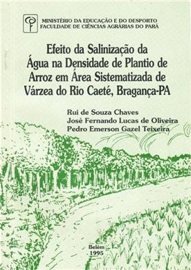 EFEITO DA SALINIZAÇÃO DA ÁGUA NA DENSIDADE DE PLANTIO DE ARROZ EM ÁREA SISTEMATIZADA DE VÁRZEA DO RIO CAETÉ (BRAGANÇA-PA)