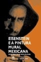 Eisenstein e a Pintura Mural Mexicana