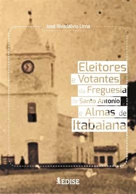 Eleitores e Votantes da Freguesia de Santo Antonio e Almas de Itabaiana - 1875