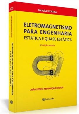 Eletromagnetismo para engenharia: estática e quase estática ( edição esgotada)