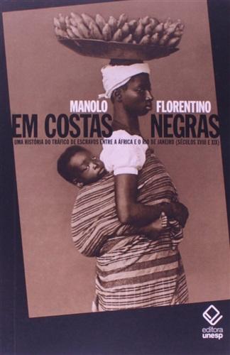 Em costas negras: uma História do Tráfico de Escravos Entre a áfrica e o rio de Janeiro (séculos Xviii e Xix)