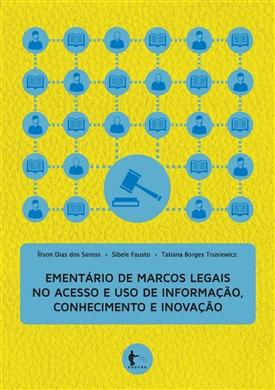 Ementário de Marcos Legais no acesso e uso de informação, conhecimento e inovação