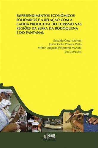 Empreendimentos Econômicos Solidários e a Relação com a Cadeia Produtiva do Turismo nas Regiões da Serra da Bodoquena e do Pantanal