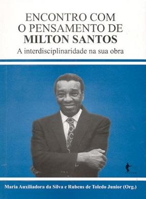 Encontro com o pensamento de Milton Santos: a interdisciplinaridade na sua obra