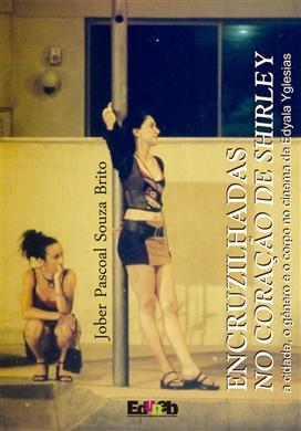 Encruzilhadas no coração de Shirley: A cidade, o gênero e o corpo no cinema de Edyala Iglesias
