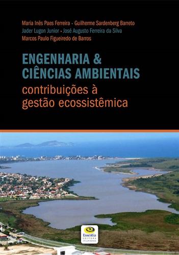Engenharia & Ciências Ambientais : contribuições à gestão ecossistêmica