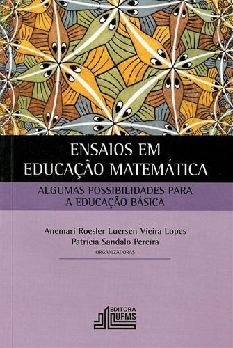 Ensaios em Educação Matemática: Algumas Possibilidades Para a Educação Básica