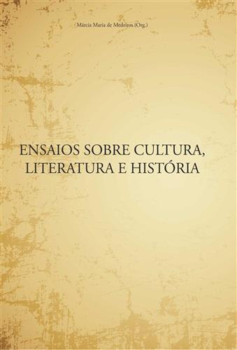 Ensaios sobre cultura, literatura e história