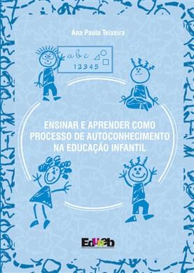 ENSINAR E APRENDER COMO PROCESSO DE AUTOCONHECIMENTO NA EDUCAÇÃO INFANTIL