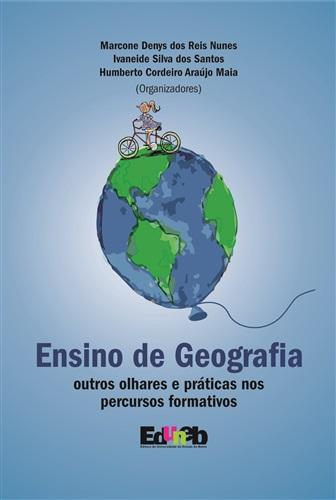Ensino de geografia: outros olhares e práticas nos percursos formativos