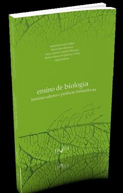 ENSINO DE BIOLOGIA: histórias, saberes e práticas formativas