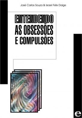 Entendendo as obsessões e compulsões