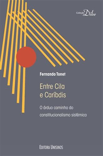Entre Cila e Caríbdis - O árduo caminho do constitucionalismo sistêmico