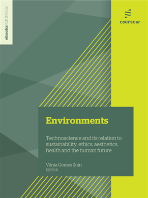 Environments: technoscience and its relation to sustainability, ethics, aesthetics, health and the human future
