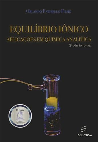 Equilíbrio iônico: aplicações em química analítica - 2ª edição - Prêmio ABEU 2017 (2º Lugar)