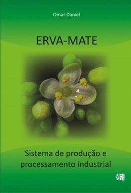 ERVA-MATE: sistema de produção e processamento industrial