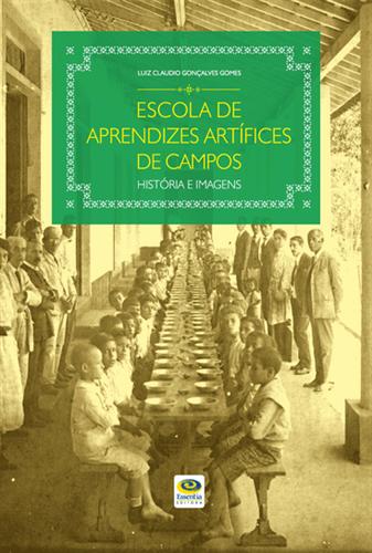 Escola de Aprendizes e Artífices de Campos: História e imagens
