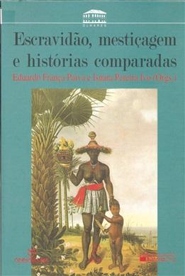 Escravidão, mestiçagens e histórias comparadas
