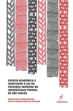 Escrita acadêmica e identidade à luz da presença indígena na Universidade Federal de São Carlos