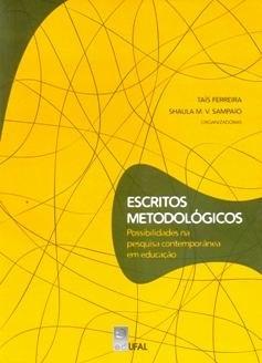 Escritos metodológicos: possibilidades na pesquisa contemporânea em educação