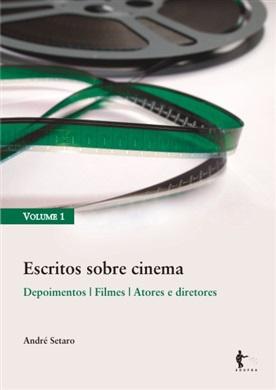 Escritos sobre cinema: trilogia de um tempo crítico