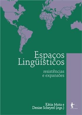 Espaços linguísticos: resistências e expansões
