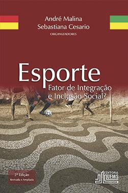 Esporte: Fator de Integração e Inclusão Social? (2ª Edição)