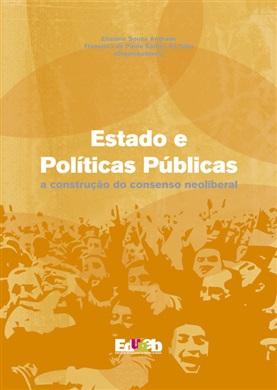 ESTADO E POLÍTICAS PÚBLICAS a construção do consenso neoliberal