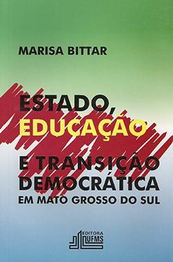 Estado, Educação e Transição Democrática em Mato Grosso do Sul