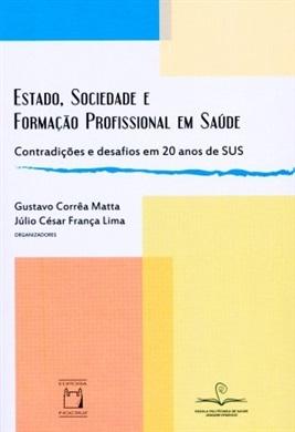 Estado, Sociedade e Formação Profissional em Saúde