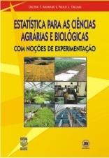 ESTATÍSTICA PARA AS CIÊNCIAS AGRÁRIAS E BIOLÓGICAS: COM NOÇÕES DE EXPERIMENTAÇÃO