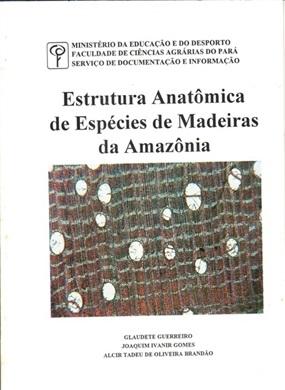 ESTRUTURA ANATÔMICA DE ESPÉCIES DE MADEIRAS DA AMAZÔNIA