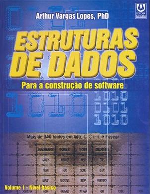 Estruturas de Dados Fundamentais para a Construção de Softwares - Volume 1